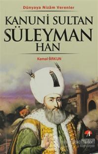 Dünyaya Nizam Verenler : Kanuni Sultan Süleyman Han