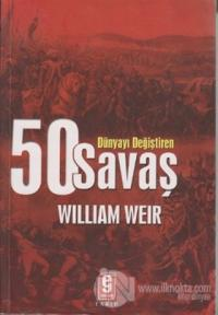Dünyayı Değiştiren 50 Savaş