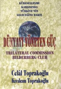 Dünyayı Yöneten GüçKüreselleşme Karşısında Türkiye'nin Geleceğine Bakış