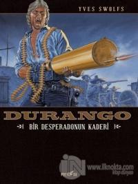Durango 6: Bir Desperado'nun Kaderi