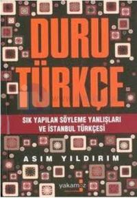 Duru Türkçe-Sık Yapılan Söyleme Yanlışları ve İstanbul Türkçesi