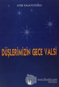 Düşlerimizin Gece Valsi %20 indirimli Ayşe Kalaycıoğlu