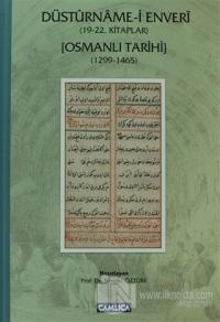 Düstürname-i Enveri - Osmanlı Tarihi  (19 - 22. Kitaplar 1299-1465 ) (Ciltli)