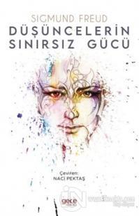 Düşüncelerin Sınırsız Gücü Sigmund Freud