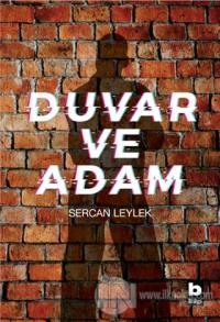 Duvar ve Adam %15 indirimli Sercan Leylek