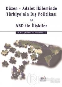 Düzen-Adalet İkliminde Türkiye'nin Dış Politikası ve ABD ile İlişkiler