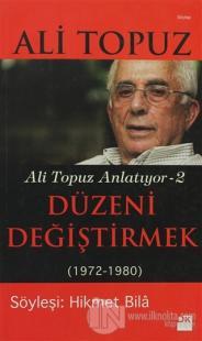 Düzeni Değiştirmek (1972 - 1980)