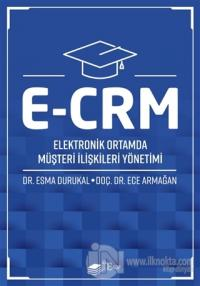 E-CRM Elektronik Ortamda Müşteri İlişkileri Yönetimi