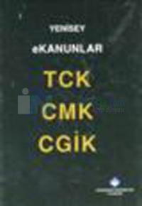 E Kanunları (CMK TCK CGİK)