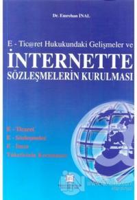 E-Ticaret Hukukundaki Gelişmeler ve İnternette Sözleşmelerin Kurulması