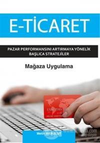 E-Ticaret : Pazar Performansını Artırmaya Yönelik Başlıca Stratejiler