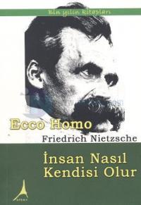 Ecco Homo - İnsan Nasıl Kendisi Olur %20 indirimli Friedrich Wilhelm N