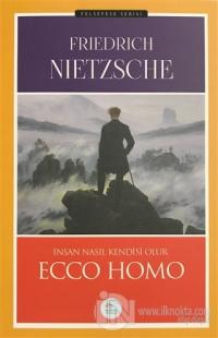 Ecco Homo %50 indirimli Friedrich Wilhelm Nietzsche