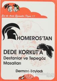 Ece ile Arda - Homeros'tan Dede Korkut'a Destanlar ve Tepegöz Masalları