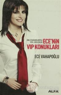 Ece'nin VIP Konukları