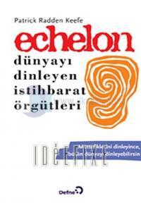 Echelon - Dünyayı Dinleyen İstihbarat Örgütleri