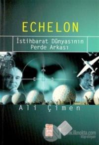 Echelon İstihbarat Dünyasının Perde Arkası