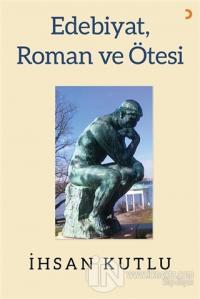 Edebiyat, Roman ve Ötesi