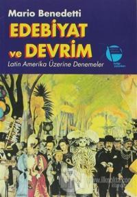 Edebiyat ve Devrim Latin Amerika Üzerine Denemeler