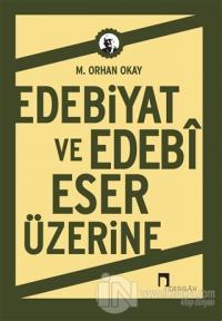 Edebiyat ve Edebi Eser Üzerine