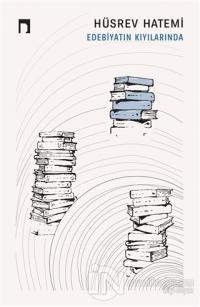 Edebiyatın Kıyılarında Hüsrev Hatemi