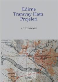 Edirne Tramvay Hattı Projeleri