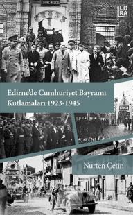 Edirne'de Cumhuriyet Bayramı Kutlamaları 1923-1945