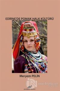 Edirne'de Pomak Halk Kültürü