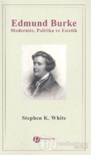 Edmund Burke - Modernite Politika ve Estetik