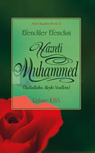 Efendiler Efendisi Hazreti Muhammed - Asr-ı Saadet Serisi 1