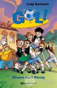 Efsane Geri Dönüş - Gol 9 (Ciltli) Luigi Garlando