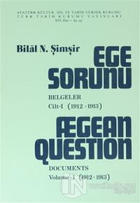Ege Sorunu - Belgeler - Cilt 1 (1912-1913) / Aegean Question Documents Volume-1 ( 1912-1913)