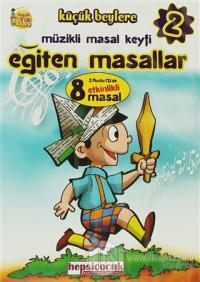 Eğiten Masallar 2 (2 CD'de 8 Etkinlikli Masal)