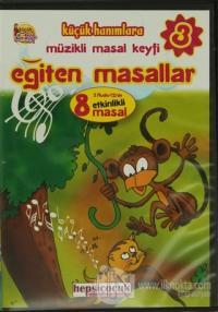 Eğiten Masallar 3 (2 CD'de 8 Etkinlikli Masal) Küçük Hanımlara