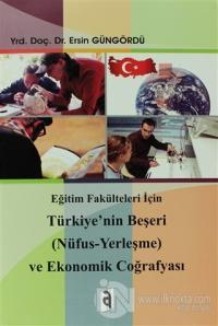 Eğitim Fakülteleri İçin Türkiye'nin Beşeri (Nüfus - Yerleşme) ve Ekonomik Coğrafyası
