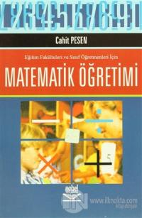 Eğitim Fakülteleri ve Sınıf Öğretmenleri İçin Matematik Öğretimi