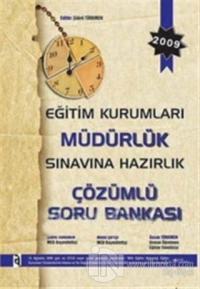 Eğitim Kurumları Müdürlük Sınavına Hazırlık Çözümlü Soru Bankası 2009