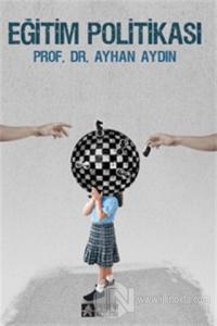 Eğitim Politikası %10 indirimli Ayhan Aydın
