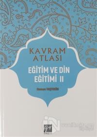 Eğitim ve Din Eğitimi 1 - Kavram Atlası Osman Taştekin