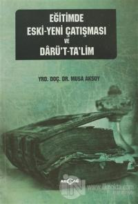 Eğitimde Eski - Yeni Çatışması ve Darü't-Ta'lim