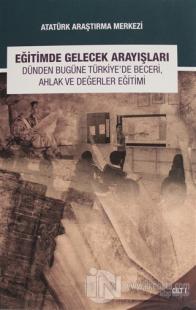 Eğitimde Gelecek Arayışları Dünden Bugüne Türkiye'de Beceri, Ahlak ve Değerler Eğitimi Sempozyumu - Cilt 1 (Ciltli)