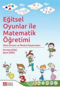 Eğitsel Oyunlar ile Matematik Öğretimi