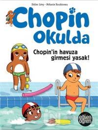 Eğlen Öğren Chopin Okulda - Chopin'in Havuza Girmesi Yasak! Didier Lev
