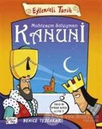 Eğlenceli Tarih: Muhteşem Süleyman Kanuni