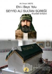 Ehl-i Beyt Yolu Seyyid Ali Sultan Süreği