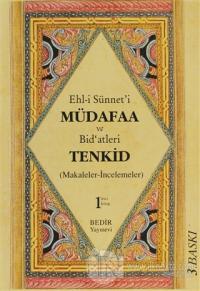 Ehl-i Sünnet'i Müdafaa ve Bid'atleri Tenkid 1. Kitap (Makaleler-İncelemeler)