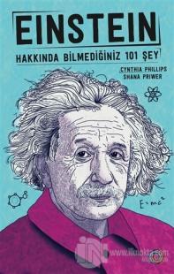 Einstein - Hakkında Bilmediğiniz 101 Şey