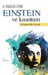 Einstein ve Kuantum %25 indirimli A. Douglas Stone