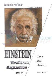 Einstein - Yaratıcı ve Baş kalıdıran