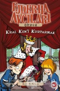 Ejdarha Avcıları Okulu 14 Kral Ken'i Kurtarmak